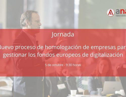 Jornada: Nuevo proceso de homologación de empresas para gestionar los fondos europeos de digitalización